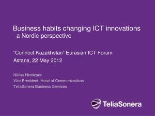 Business habits changing ICT innovations - a Nordic perspective
