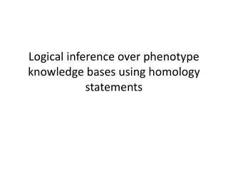 Logical inference over phenotype knowledge bases using homology statements