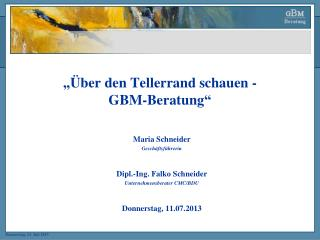 """""""Über den Tellerrand schauen -  GBM-Beratung"""""""