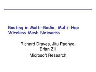 Routing in Multi-Radio, Multi-Hop Wireless Mesh Networks