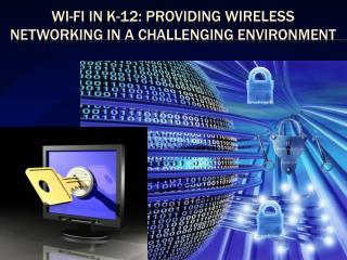 Wi-Fi in K-12: Providing wireless networking in a challenging environment