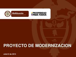 PROYECTO DE MODERNIZACION Julio12 de 2013
