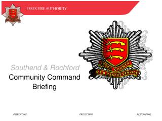 Southend & Rochford Community Command Briefing
