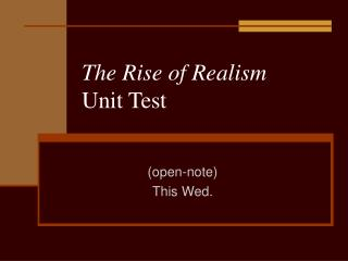 The Rise of Realism                   Unit Test