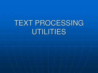 TEXT PROCESSING UTILITIES