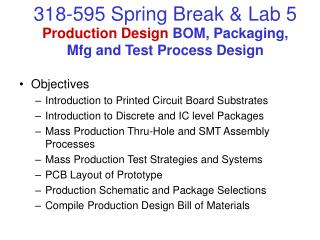 Production Design  BOM, Packaging, Mfg and Test Process Design