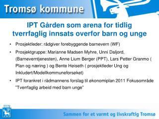 IPT Gården som arena for tidlig tverrfaglig innsats overfor barn og unge