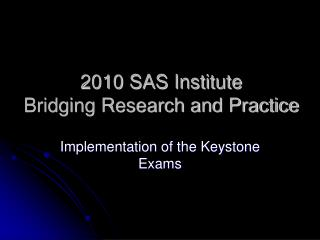 2010 SAS Institute Bridging Research and Practice