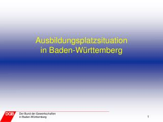 Ausbildungsplatzsituation  in Baden-W�rttemberg