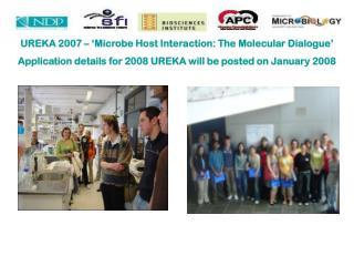 UREKA 2007 – 'Microbe Host Interaction: The Molecular Dialogue'