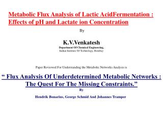 Metabolic Flux Analysis of Lactic AcidFermentation : Effects of pH and Lactate ion Concentration