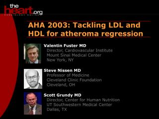 AHA 2003: Tackling LDL and  HDL for atheroma regression