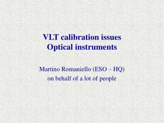 VLT calibration issues Optical instruments