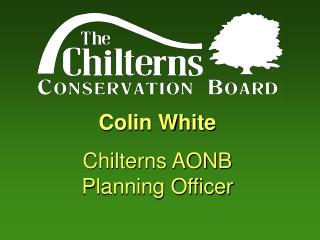 Colin White Chilterns AONB Planning Officer