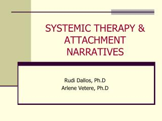 SYSTEMIC THERAPY & ATTACHMENT NARRATIVES