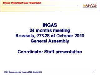 INGAS 24 months meeting Brussels, 27&28 of October 2010 General Assembly