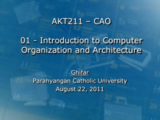 AKT211  � CAO 01 -  Introduction to Computer Organization and Architecture