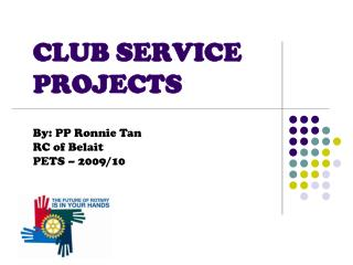 CLUB SERVICE PROJECTS