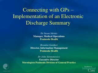 Connecting with GPs – Implementation of an Electronic Discharge Summary