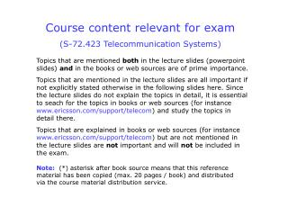 Course content relevant for exam (S-72.423 Telecommunication Systems)