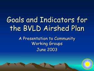 Goals and Indicators for the BVLD Airshed Plan