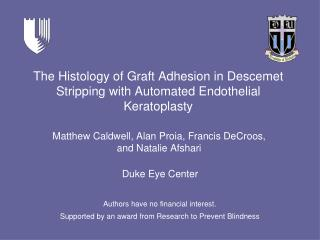 The Histology of Graft Adhesion in Descemet Stripping with Automated Endothelial Keratoplasty