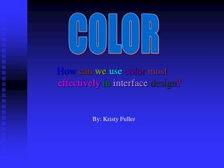 How  can we use color most effectively in interface design ?