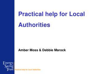 Practical help for Local Authorities  Amber Moss & Debbie Marock
