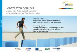 JOBSTARTER CONNECT Einsatz von Ausbildungsbausteinen  zur Ausbildungs- und Berufsintegration