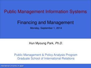 Public Management Information Systems Financing and Management Monday, September 1, 2014