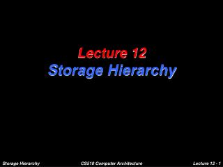 Lecture 12 Storage Hierarchy