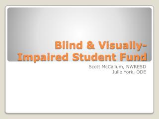Blind & Visually-Impaired Student Fund