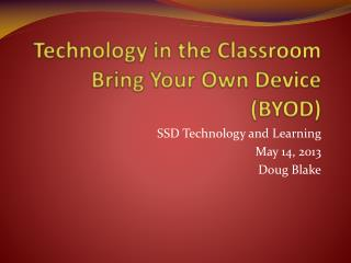 Technology in the Classroom Bring Your Own Device (BYOD)
