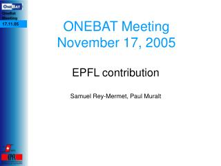 ONEBAT Meeting November 17, 2005