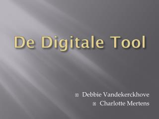 De Digitale  Tool