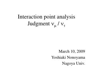 Interaction point analysis Judgment  n m  /  n t