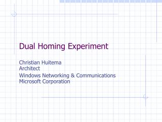 Dual Homing Experiment