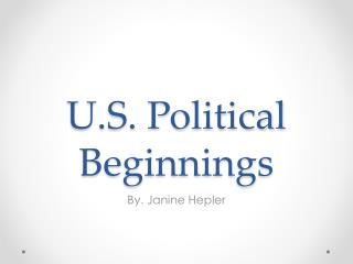 U.S. Political Beginnings