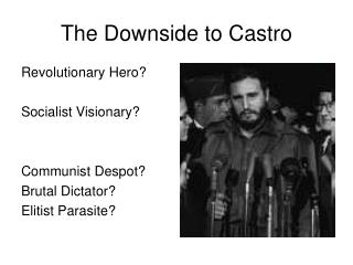 The Downside to Castro