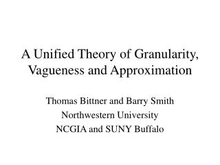 A Unified Theory of Granularity, Vagueness and Approximation