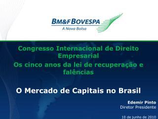 Congresso Internacional de Direito Empresarial Os cinco anos da lei de recupera��o e fal�ncias