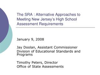 The SRA : Alternative Approaches to Meeting New Jersey�s High School Assessment Requirements