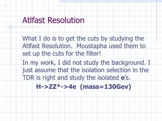 Atlfast Resolution