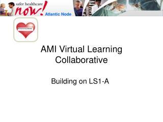 AMI Virtual Learning Collaborative