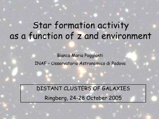 Star formation activity  as a function of z and environment