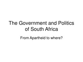 The Government and Politics of South Africa