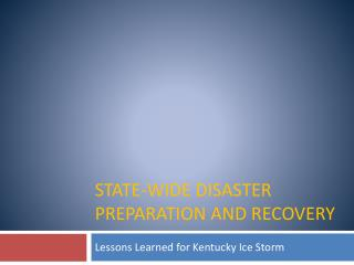 State-wide Disaster Preparation and Recovery