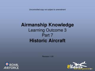 Airmanship Knowledge Learning Outcome 3 Part 7 Historic Aircraft