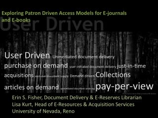 Exploring Patron Driven Access Models for E-journals and E-books
