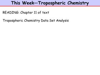 This Week—Tropospheric Chemistry